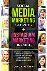 Social Media Marketing Secrets + Instagram Marketing in 2019: Strategy 2 Manuscripts in 1, Instagram, Facebook, Youtube and Twitter in 2019 and Beyond , Advertising and SEO, Become an Influencer Paperback