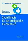 Social Media für das erfolgreiche Krankenhaus (Erfolgskonzepte Praxis- & Krankenhaus-Management)