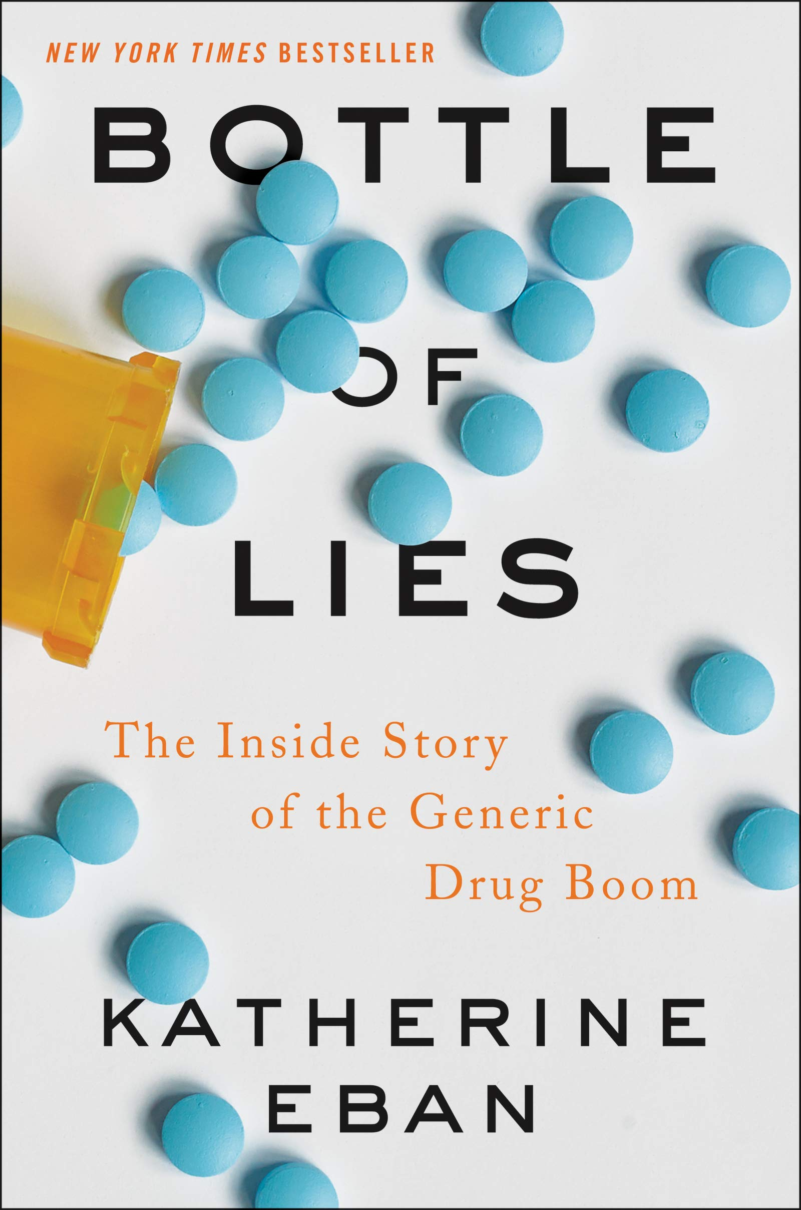 Bottle of Lies: The Inside Story of the Generic Drug Boom by Ecco