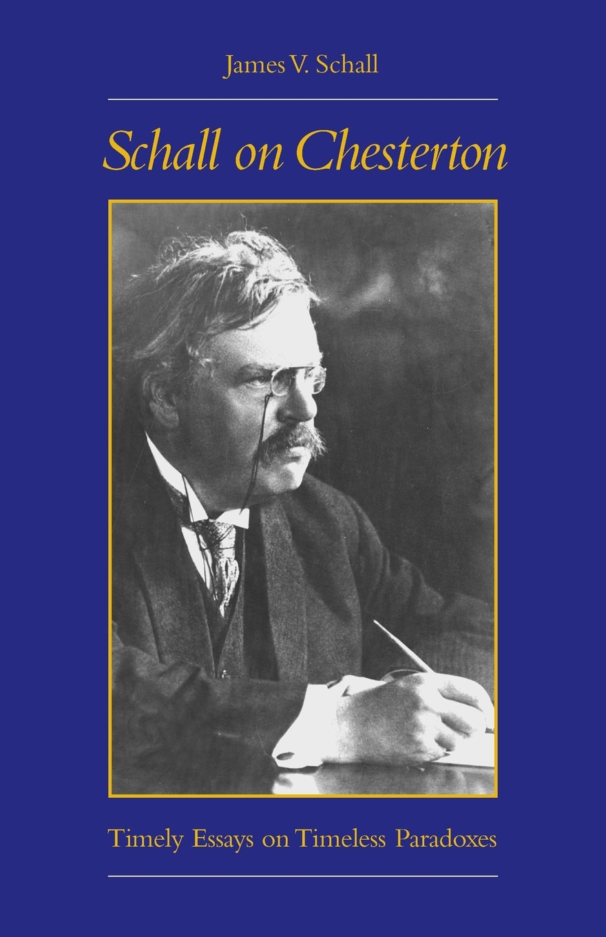 com schall on chesterton timely essays on timeless com schall on chesterton timely essays on timeless paradoxes 9780813209630 schall j books
