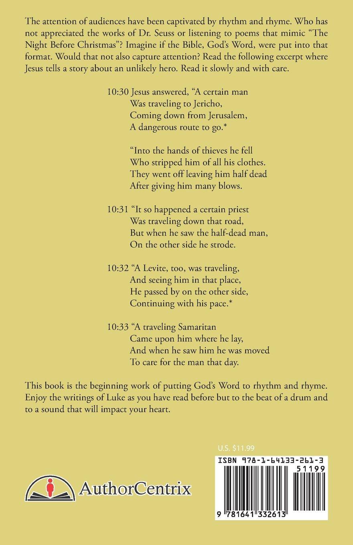 The Poetic Scriptures Of Luke God S Word In Rhythm Rhyme Michael