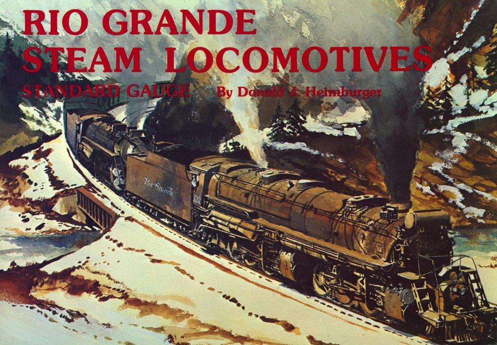 Rio Grande Steam Locomotives: Standard Gauge