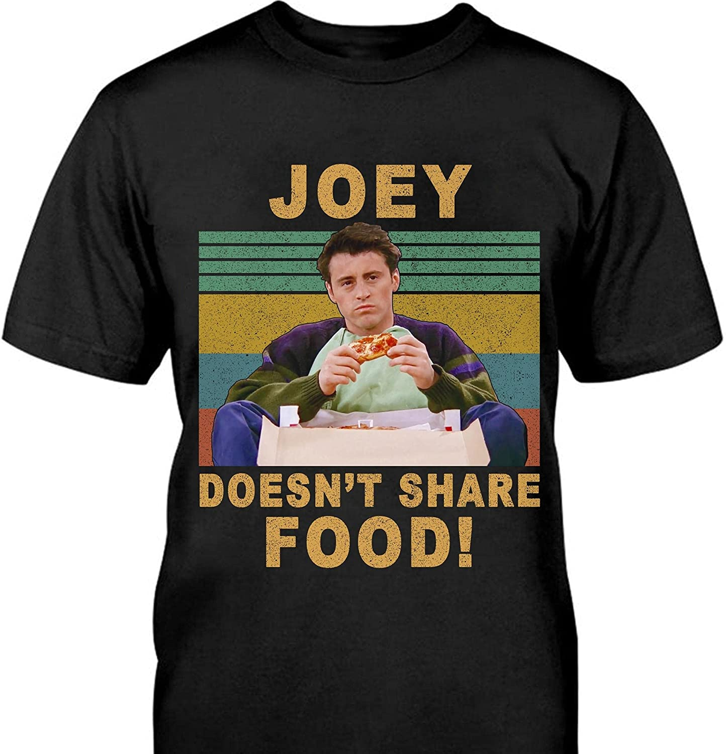 Tv Show Friends Joey Shirt Joey Doesn't Share Food T-Shirt Vintage Movie 80S Gift HS0104266