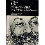 Dying for Enlightenment: Living with Bhagwan Shree Rajneesh
