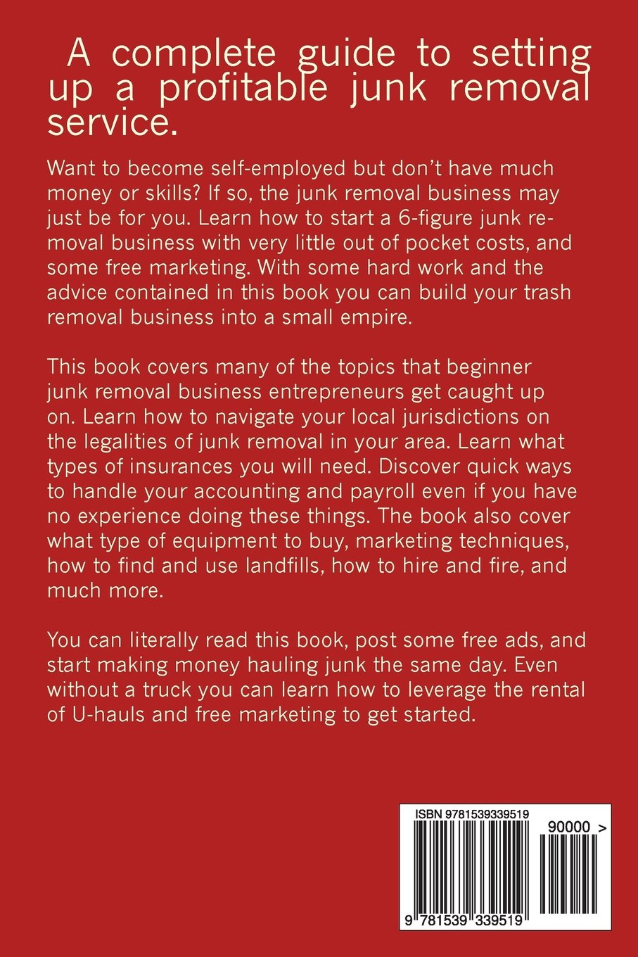 Start a 6 figure junk removal business a complete guide to start a 6 figure junk removal business a complete guide to setting up a profitable junk removal service michael mettlach 9781539339519 amazon books magicingreecefo Choice Image