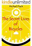 The Secret Lives of Bicycles: An Adventure Book on Wheels