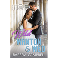 Wild, Wanton, & Wed (Signed, Sealed, Yours)