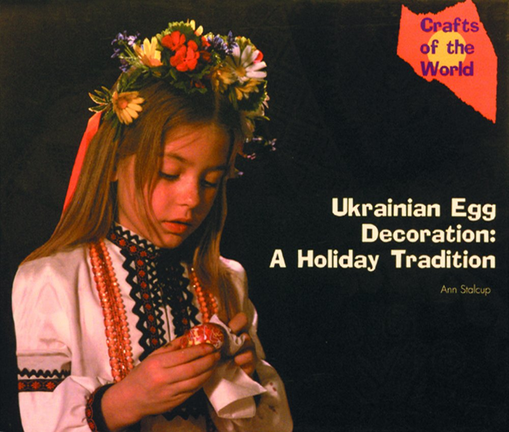 Ukrainian Egg Decoration: A Holiday Tradition (Crafts of the World) pdf epub