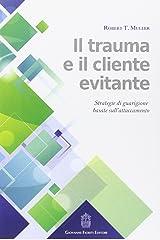 Il trauma e il cliente evitante. Strategie di guarigione basate sull'attaccamento Paperback