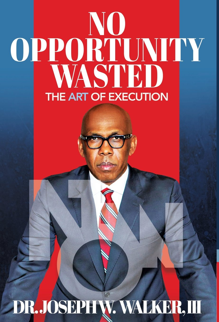 No Opportunity Wasted: The Art of Execution pdf