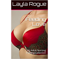 Feeding Love: An Adult Nursing Fantasy Collection (English Edition)