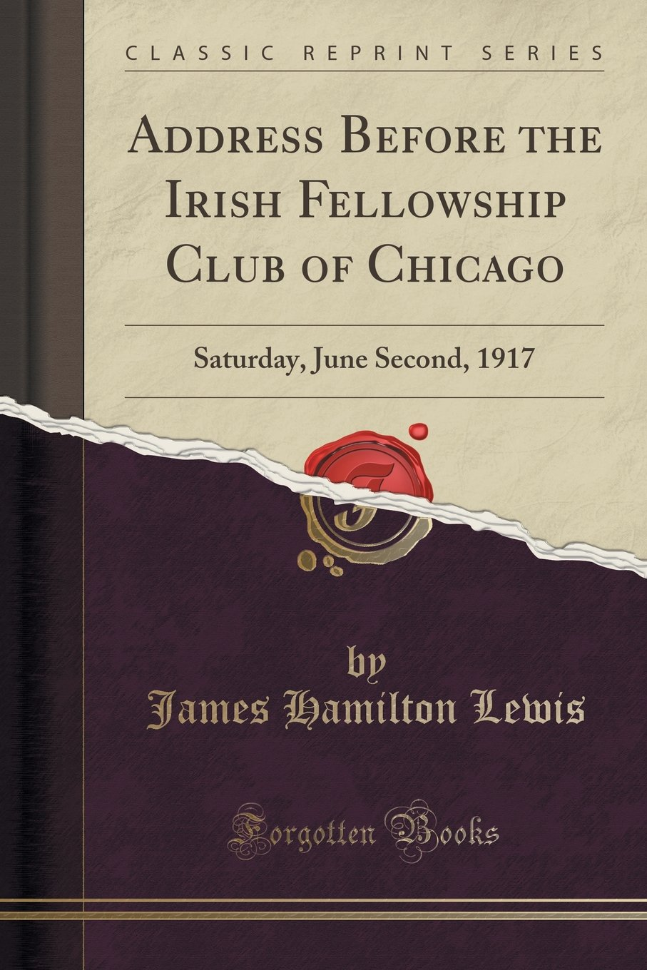 Download Address Before the Irish Fellowship Club of Chicago: Saturday, June Second, 1917 (Classic Reprint) PDF