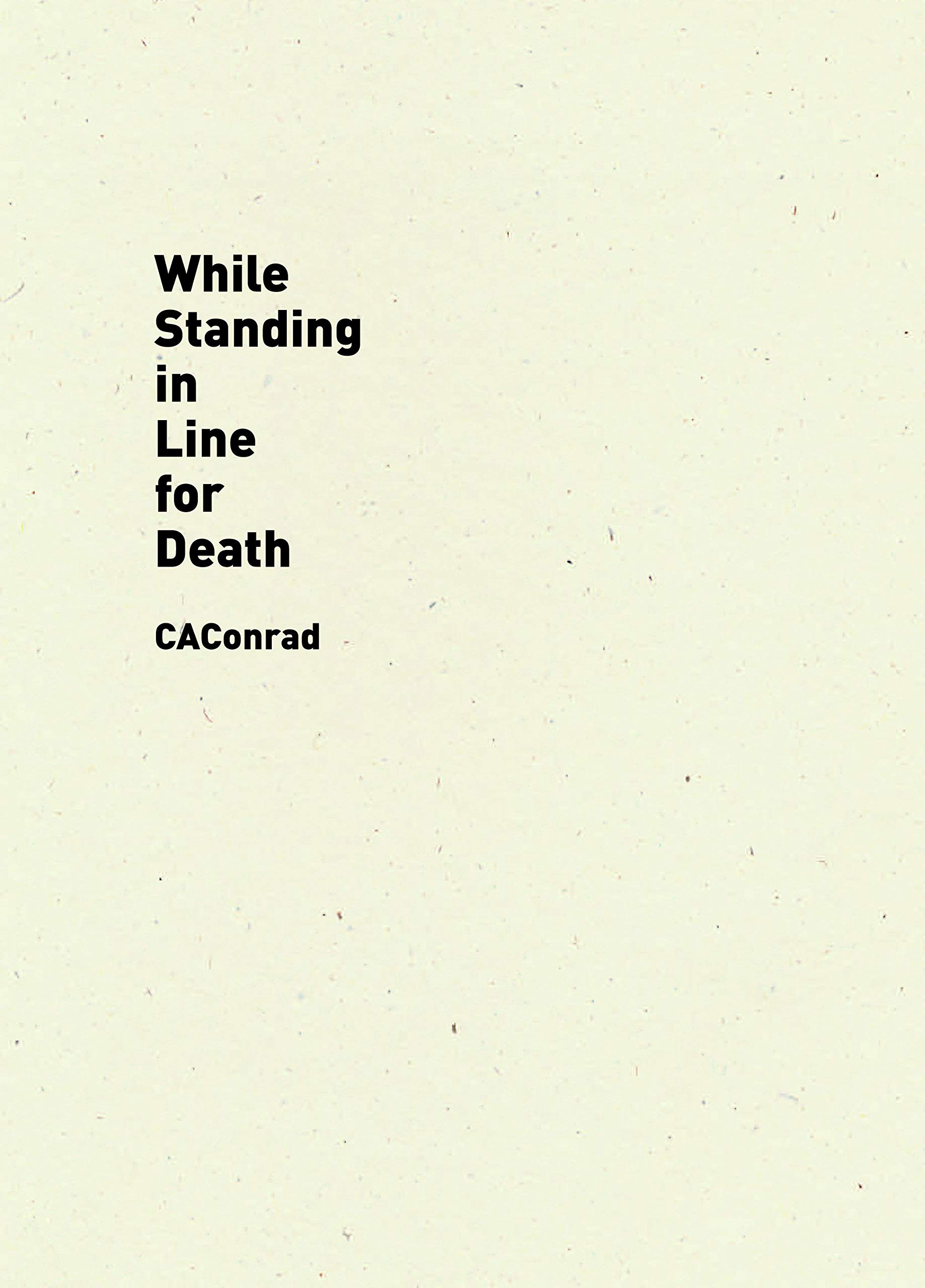 While Standing in Line for Death: CAConrad: 9781940696553