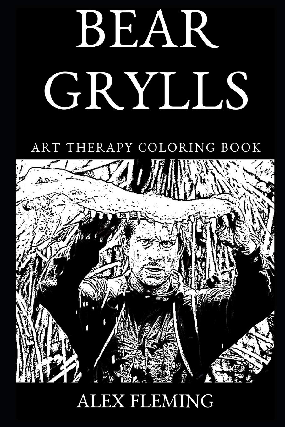 Bear Grylls Art Therapy Coloring Book (Bear Grylls Art Therapy