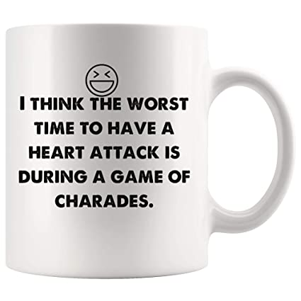 Amazon.com: Worst time heart attack is during game charades. Funny ... #coffeeTime