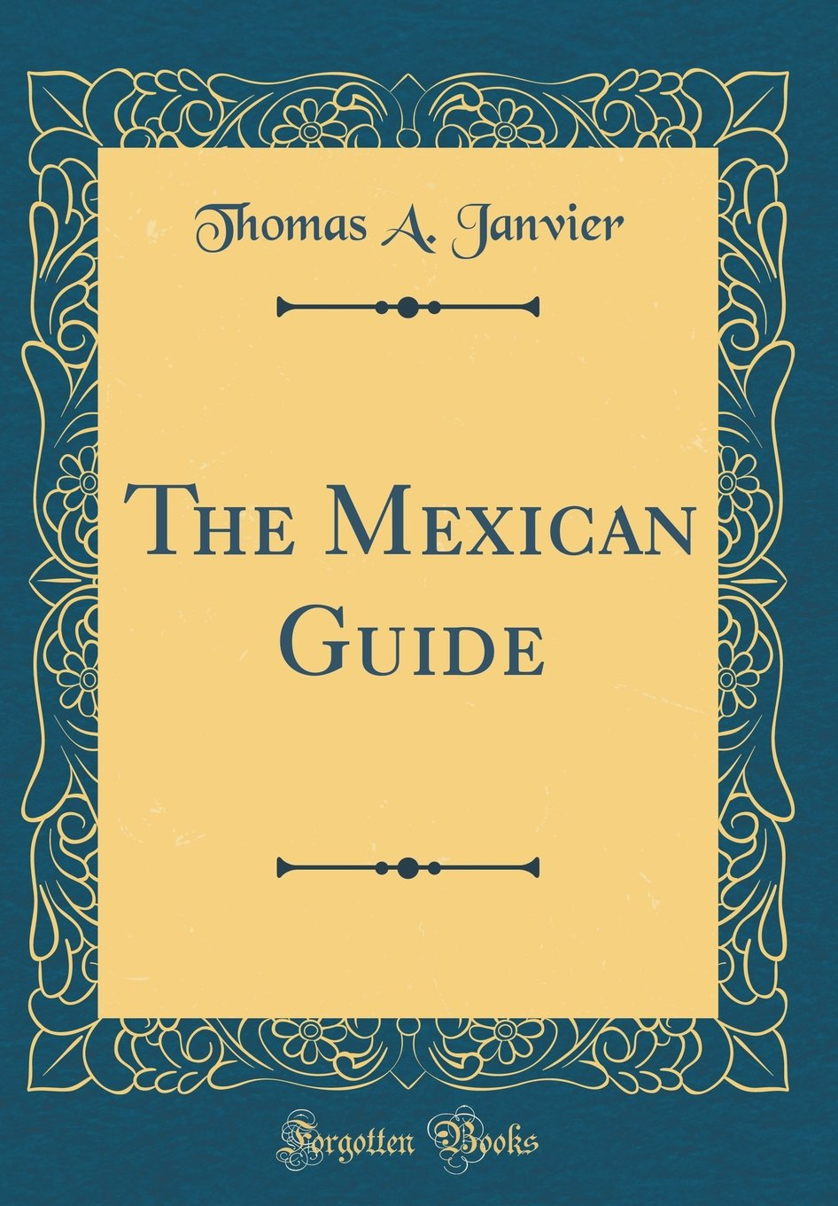 The Mexican Guide (Classic Reprint) ebook