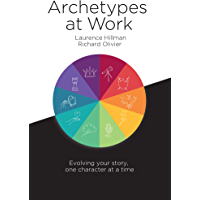 Archetypes at Work: Evolving Your Story, One Character at a Time (English Edition)