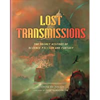 Lost Transmissions: The Secret History of Science Fiction and Fantasy