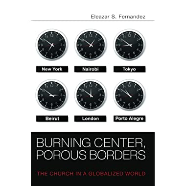 Burning Center, Porous Borders: The Church in a Globalized World