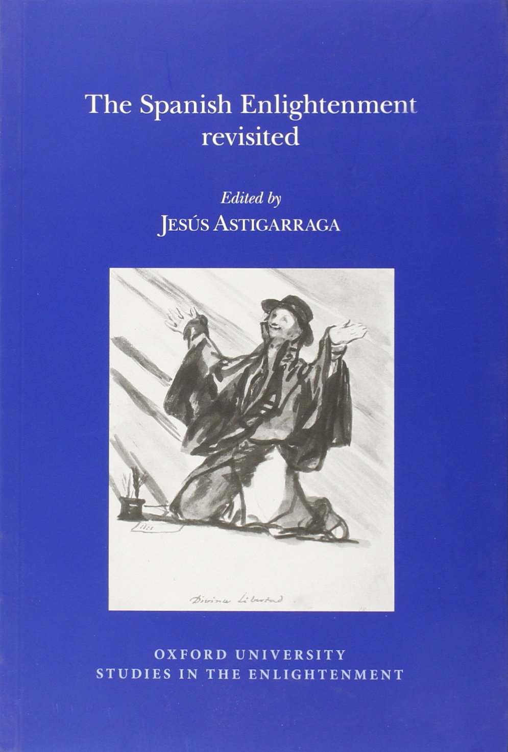 Read Online Spanish Enlightenment Revisited (Oxford University Studies in the Enlightenment) pdf