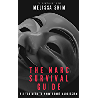 THE NARC SURVIVAL GUIDE: ALL YOU NEED TO KNOW ABOUT NARCISSISM (English Edition)