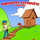 Pirouette, Cacahuète - Comptines