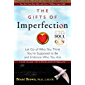 The Gifts of Imperfection: Let Go of Who You Think You're Supposed to Be and Embrace Who You Are (English Edition)