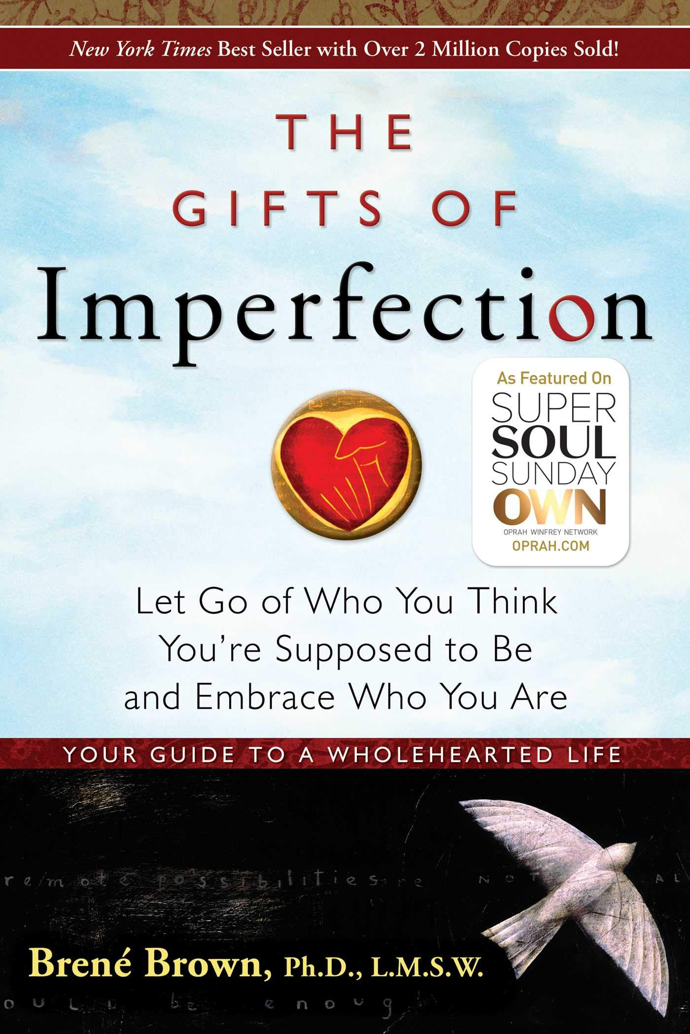 The Gifts Of Imperfection Let Go Of Who You Think Youre Supposed