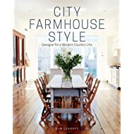 City Farmhouse Style: Designs for a Modern Country Life
