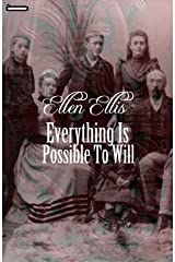 Everything Is Possible To Will annotated Kindle Edition