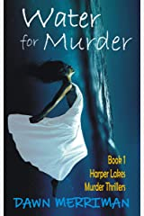 WATER for MURDER: A small town paranormal ghost murder mystery thriller with a touch of romance (Harper Lakes Supernatural Murder Thrillers Book 1) Kindle Edition