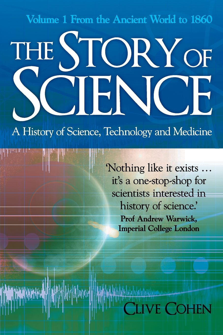 The Story of Science: Volume 1 PDF