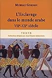 L'Esclavage dans le monde arabe : VIIe-XXe siècle