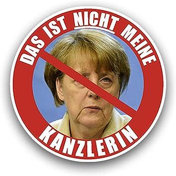 Aufkleber Sticker Das Ist Nicht Meine Kanzlerin Merkel Protest 7x7cm A1780 Auto