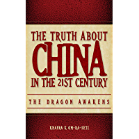 The Truth About China in the 21st Century: The Dragon Awakens (English Edition)