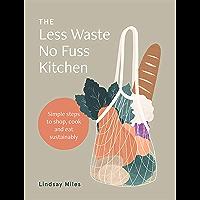 The Less Waste No Fuss Kitchen