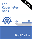 The Kubernetes Book: Updated Feb 2020 (English Edition)
