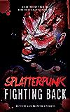 Splatterpunk Fighting Back