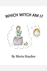 Which Witch Am I?: A complete story in rhyme Kindle Edition