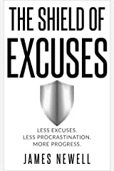 No more Excuses: The Shield of Excuses: Less excuses. Less procrastination. More progress. (Self Help Metaphors Book 1) Kindle Edition