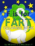F is for FART: Coloring Book: A rhyming ABC children's COLORING book about farting animals