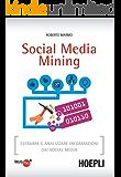 Social Media Mining: Estrarre e analizzare informazioni dai social media