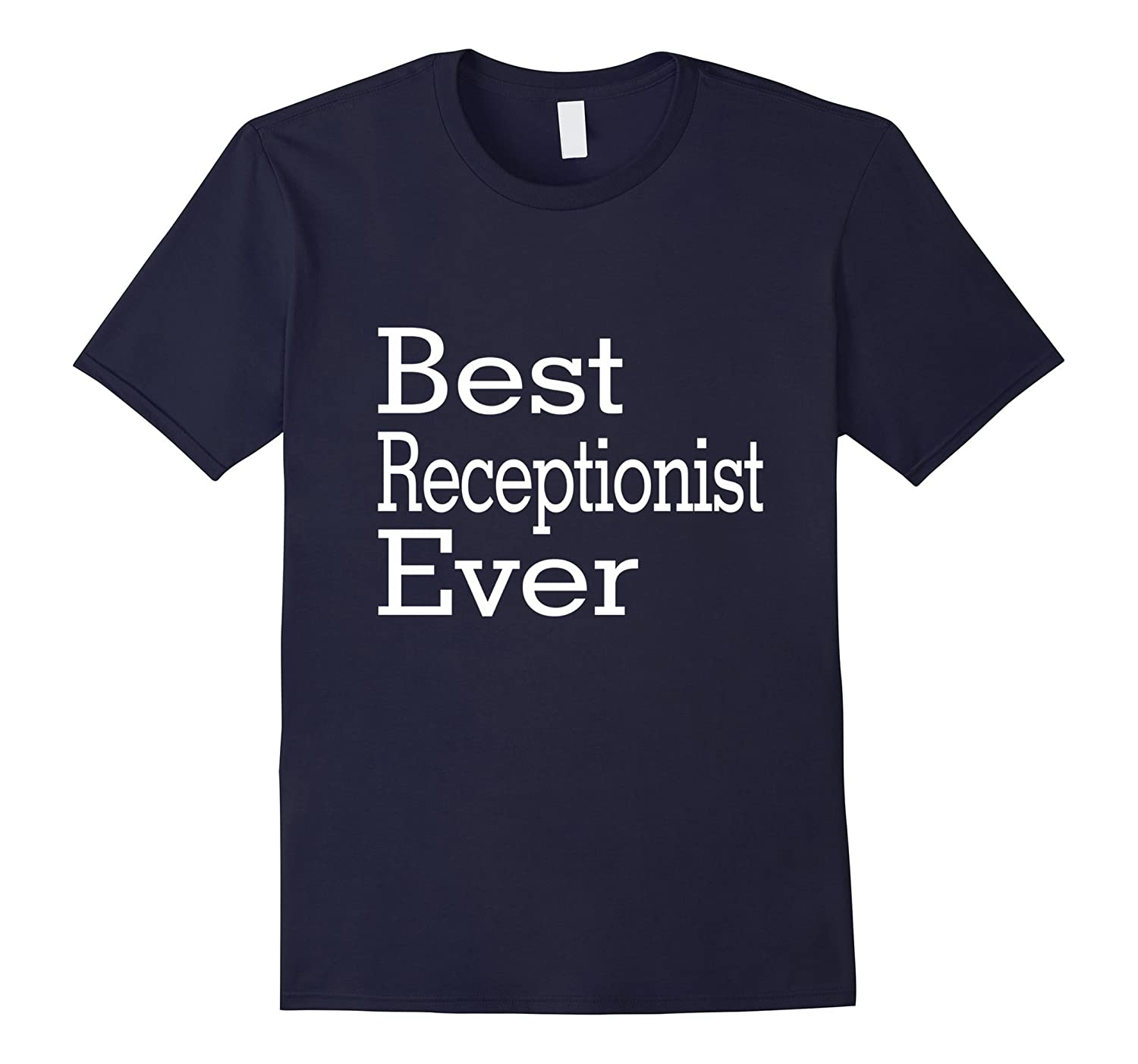 Best Receptionist Ever-Christmas Gift Shirt-TJ