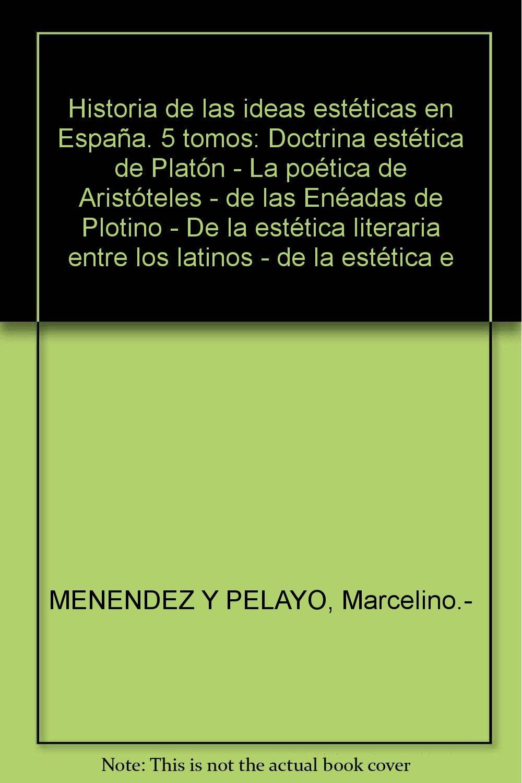 Historia de las ideas estéticas en España. 5 tomos: Doctrina ...