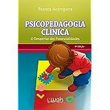 Psicopedagogia clínica: O despertar das potencialidades