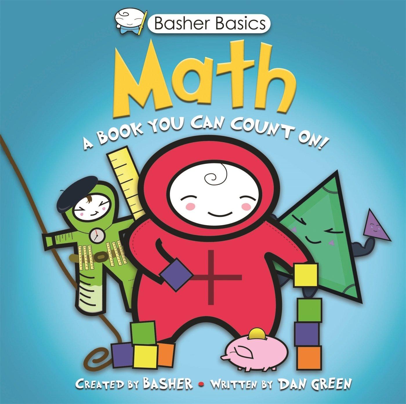 Basher Basics: Math: A Book You Can Count On: Simon Basher, Dan ...