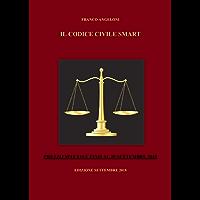 IL CODICE CIVILE SMART (versione integrale): aggiornato al 10 settembre 2018