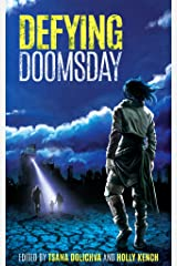Defying Doomsday: Stories of Fear, Hope and Survival Kindle Edition