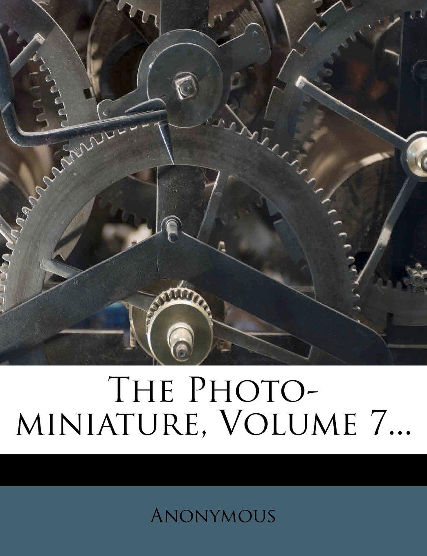 The Photo-miniature, Volume 7... PDF