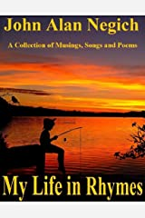 My Life in Rhymes: A Collection of Musings, Songs and Poems Kindle Edition
